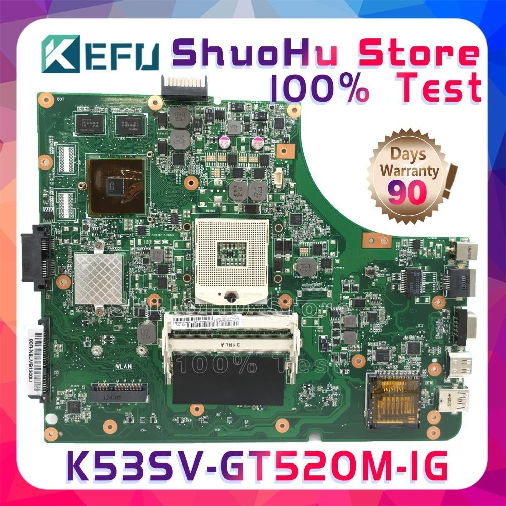 KEFU For ASUS A53S K53SV K53S K53SJ X53S P53SJ K53SC K53SM GT520 1G RAM laptop motherboard tested 100% work original mainboard