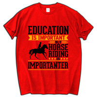 Horse Riding Is Importanter Funny T Shirt 2018 New Luxury Brand Cool Men Tee Shirt Fashion