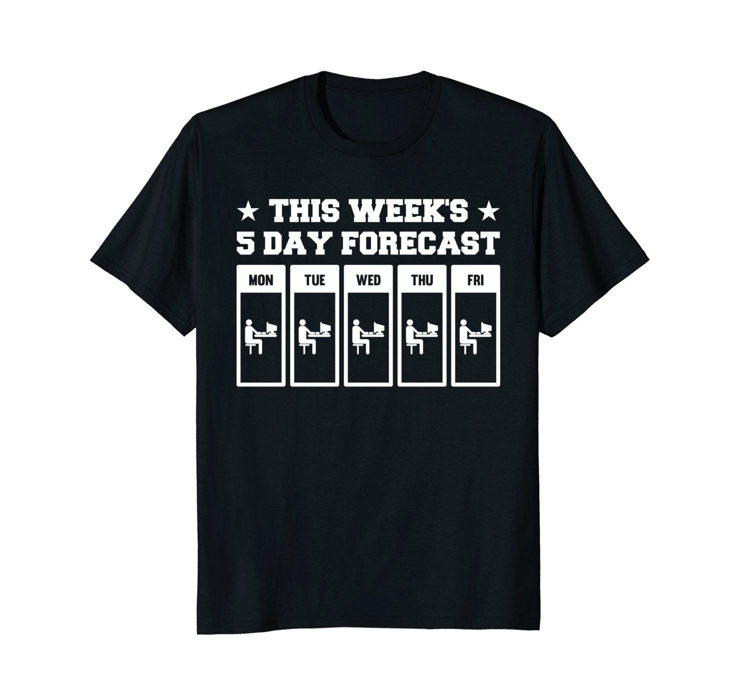 2018 Fashion Hot sale This Weeks 5 Day Forecast Funny Work T-Shirt Office Worker tee shirt
