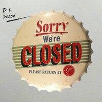 DL-Désolé nous sommes fermés Bouchon de la Bouteille En Métal TIN SIGNES Antique Souvenir Bureau À Domicile Rétro Articles D'ameublement Mur Décor