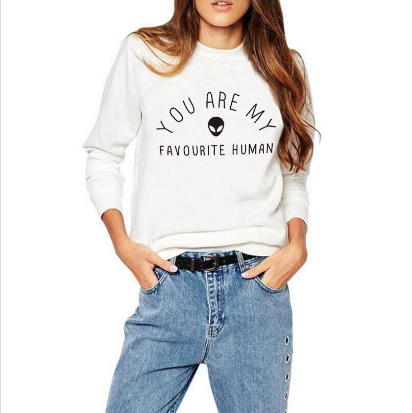 you are my favourite human funny letters printed sweatshirt 2017 autumn new fashoin white round neck hoodies women pullover