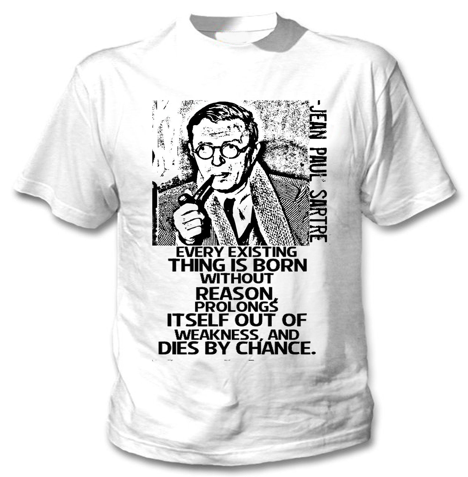 JEAN PAUL SARTRE FRENCH PHILOSOPHER QUOTE - NEW AMAZING GRAPHIC TSHIRT Summer Short Sleeves Fashion T Shirt Free Shipping