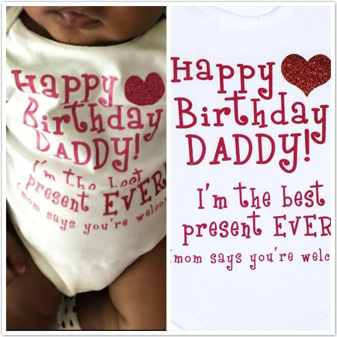 2017 Newborn Infant Clothes Happy Birthday Daddy Letter Print