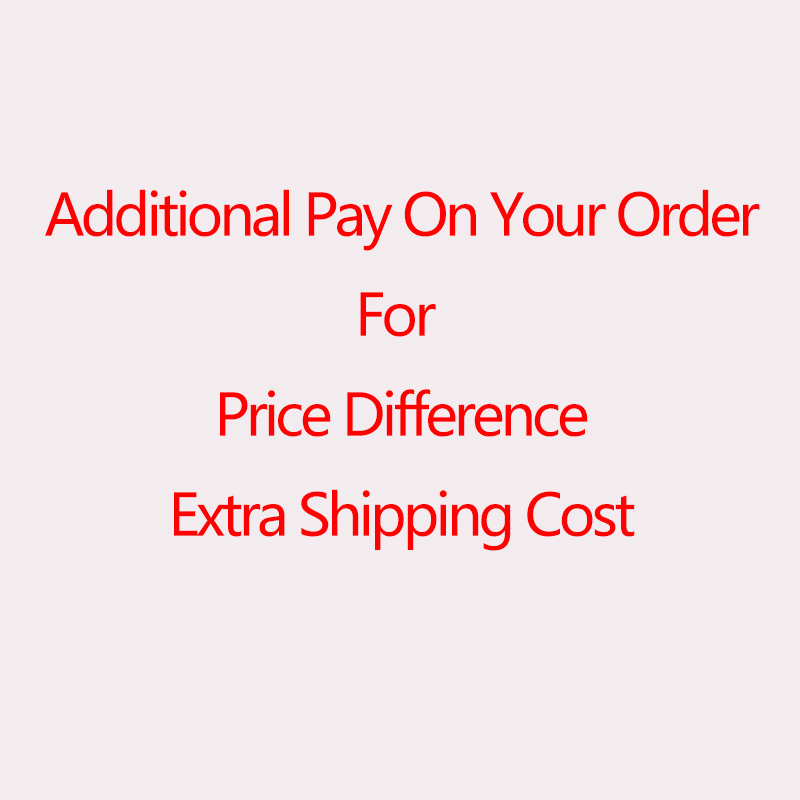 Additional Pay on Your Order for Price Difference Extra Shipping Cost and Other Causes. Please Choose the Right Quantity 1