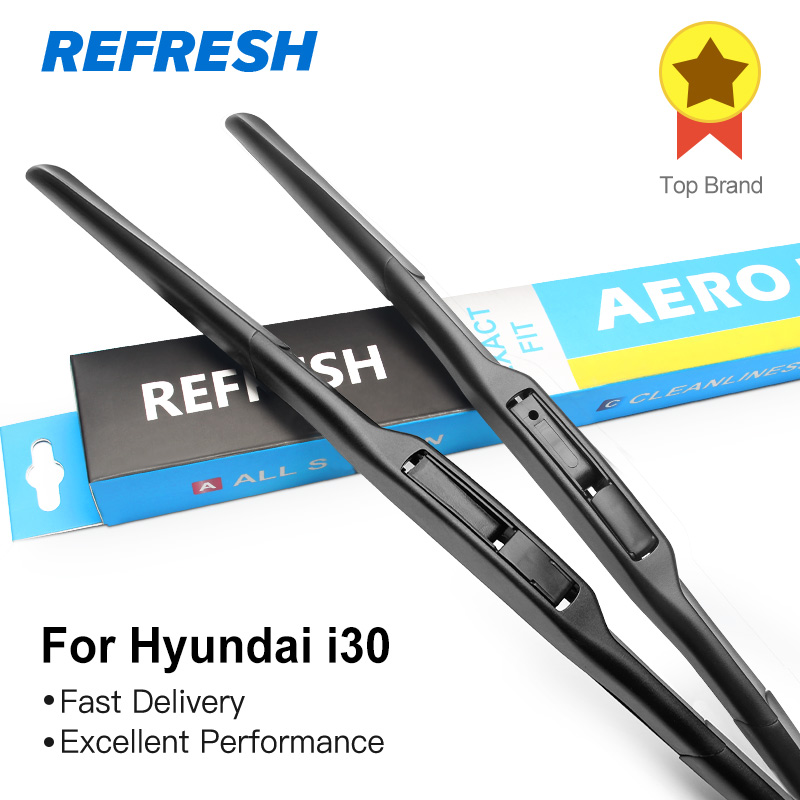 REFRESH Wiper Blades for Hyundai i30 Fit Push Button Arms / Hook Arms Model Year from 2007 to 2017