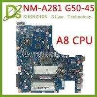 Kefu NM A281 mainboard para lenovo G50 45 computador portátil placa mãe aclu5/aclu6 NM A281 com a8 cpu r5 GPU 2GB teste de trabalho 100% original Placas-mães     -