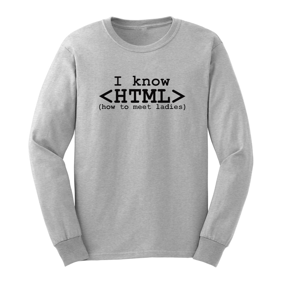 ce9535675f875 Mens I Know HTML How to Meet Ladies Funny Web Long Sleeve Adult T Shirts  Casual Men Tee-in T-Shirts from Men s Clothing on Aliexpress.com