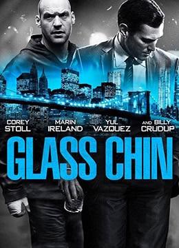 《玻璃下巴》2014年美国剧情,惊悚电影在线观看