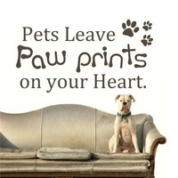 Pets Leave Paw Prints On Your Heart Vinyl Wall Art Funny Wall Decal 22