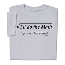 Funny Math T Shirt Geek Nerd STEM I'll Do the Math Cotton t shirt slogans Customized shirts for mens