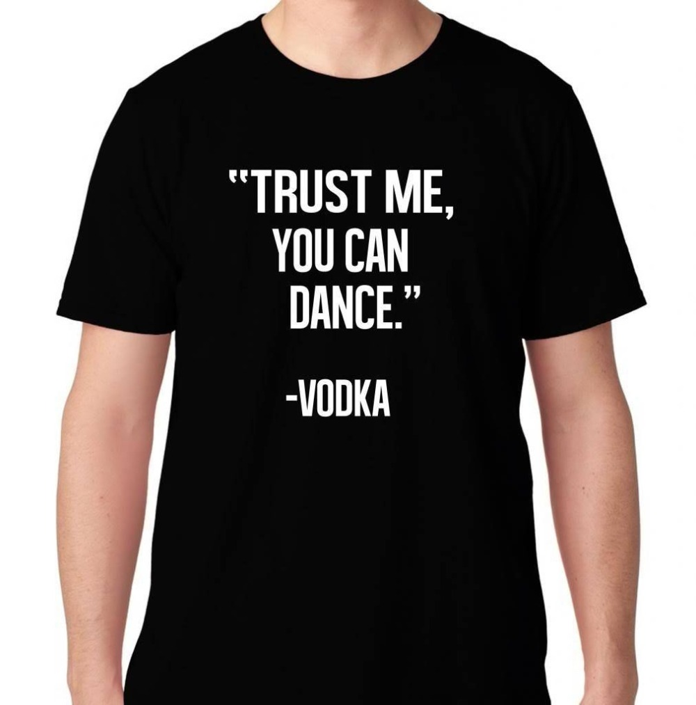 You Can Dance Vodka Alcohol Funny Humor Hip Hop Club Rap Edm Music Electro New 2018 Fashion T Shirt Men Summer Style Cool Tees image