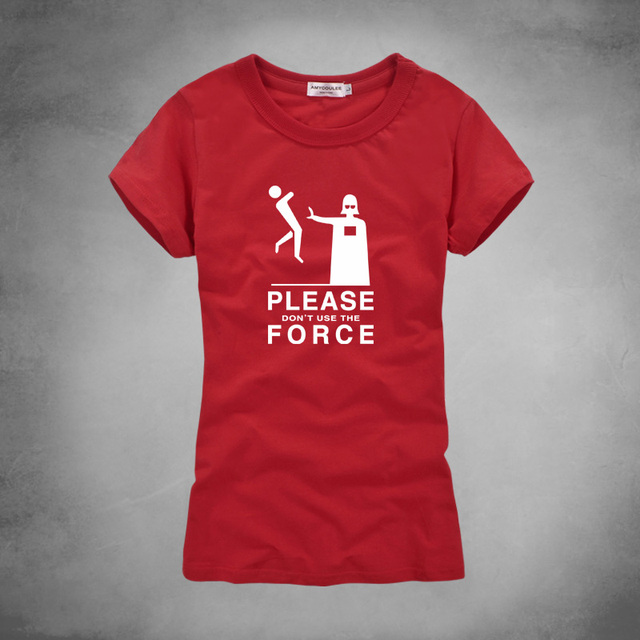Star Wars Women T-Shirt – Please Don't Use The Force (8 colors)