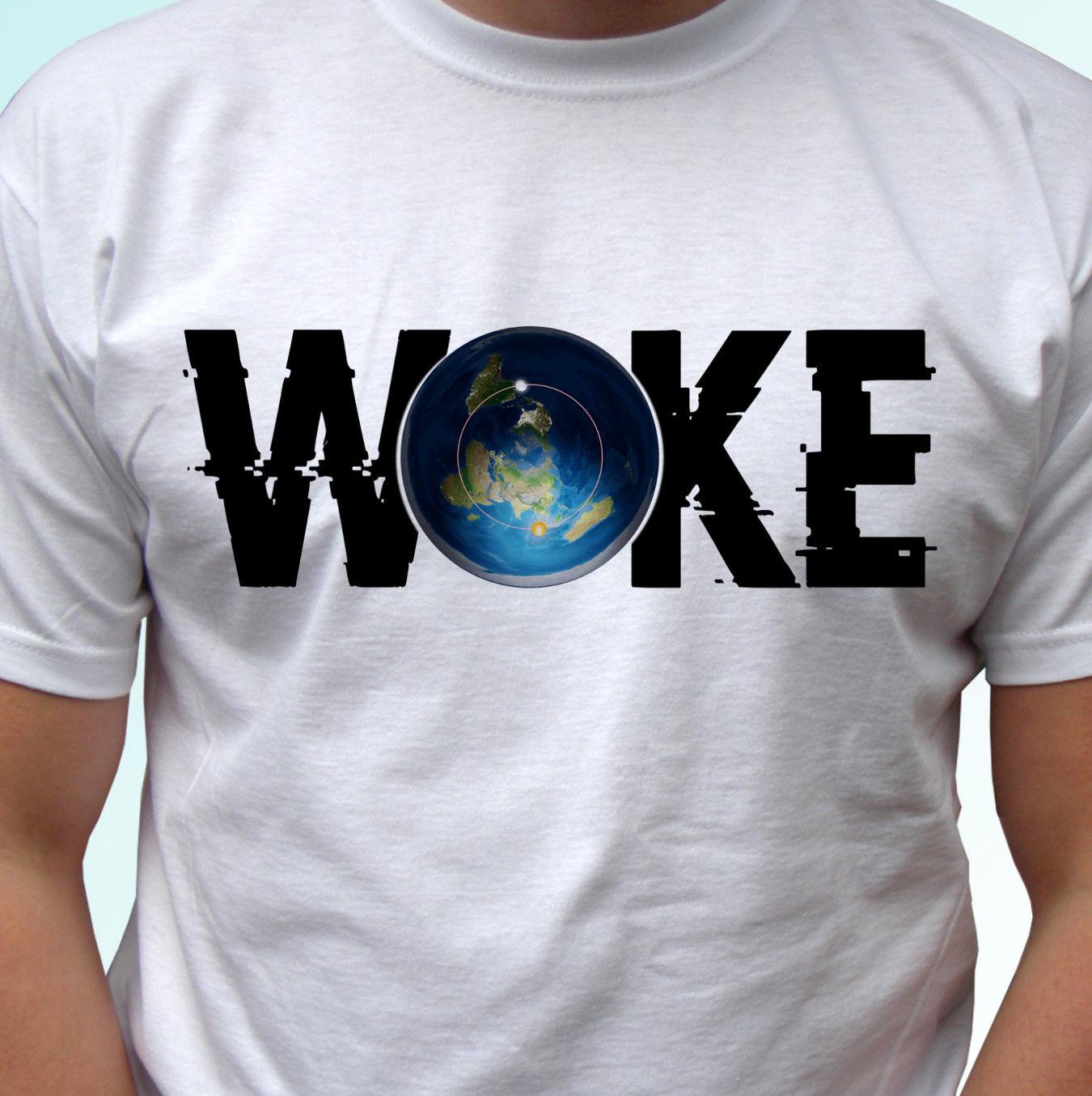90915ab5 WOKE Flat Earth t shirt quote top tee design mens womens kids sizes ...