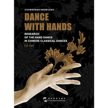 цены Dance with Hands Research of Hand Dance in Chinese Classical Dances Language English knowledge is priceless and no border-381