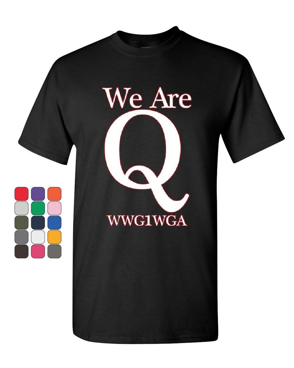 We Are Q <font><b>WWG1WGA</b></font> T-Shirt Where We Go One We Go All QANON Trump Mens Tee Shirt image