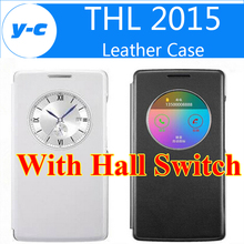 For THL 2015 Case 100% New intelligent Protective Leather Flip Case Cover With Hall Switch Case For THL 2015T Smart Phone