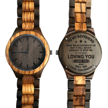 TO MY BOYFRIEND ENGRAVED WOODEN WATCH MANY MILES SEPARATE US BUT IT WILL NEVER ENOUGH TO STOP ME FROM LOVING YOU