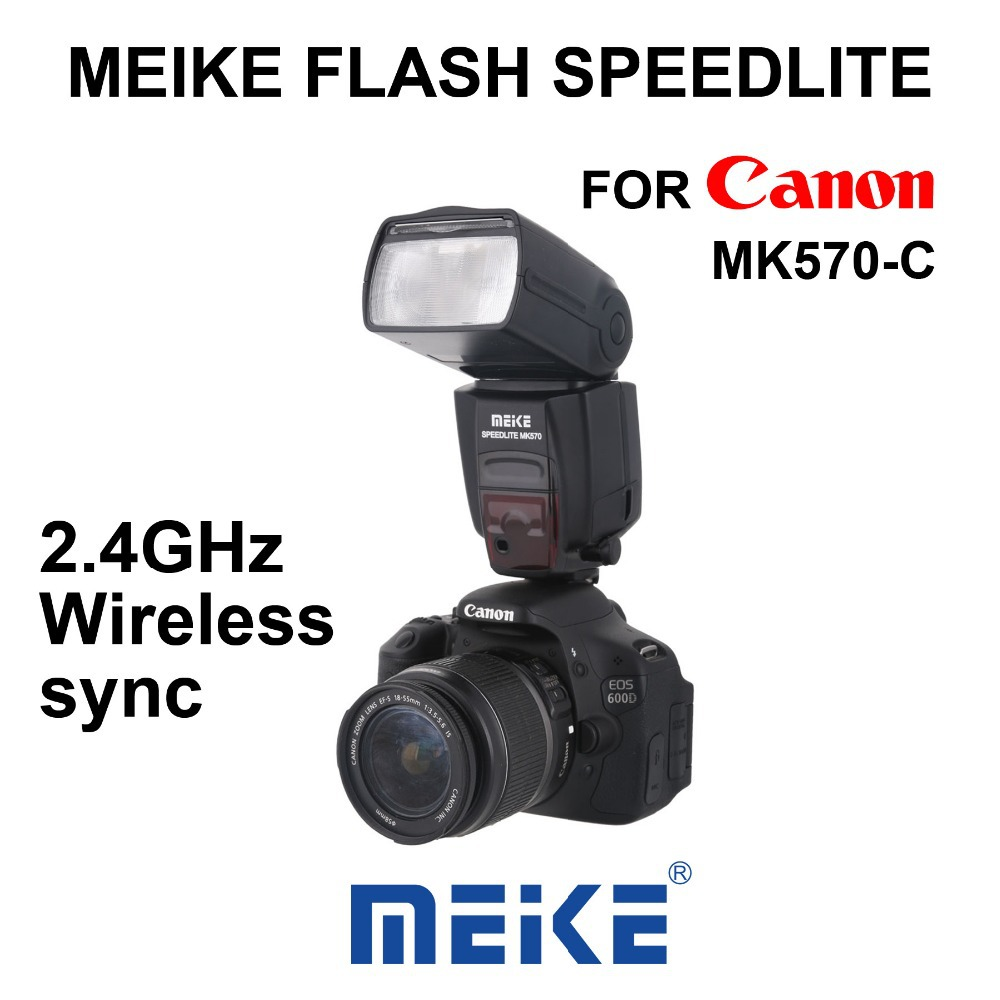 MEKE MEIKE MK570 2.4G Wireless sync flash speedlite for Canon EOS 5D Mark II III 6D 7D 50D 60D 70D 600D 580EX II DSLR Cameras dste 10x lp e6 full decode battery for canon eos 5ds 5d mark ii 5d mark iii 6d 7d 60d 60da 70d 80d dslr eos 5dsr camera
