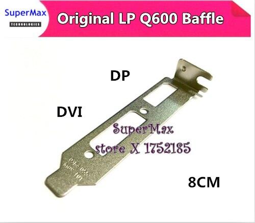 Original Neue Niedrigen Profil Halterung für nVIDIA Quadro 600 Q600 FX3800 Graphics Grafikkarte DP + DVI 8 cm