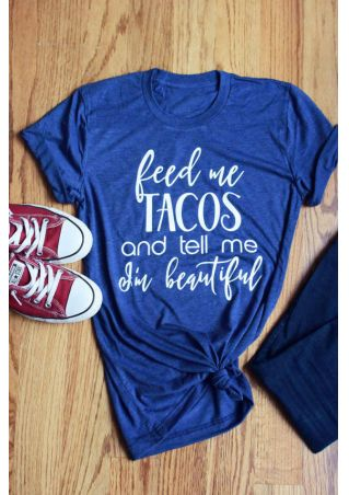 Women T-shirt Feed Me Tacos And Tell Me Im Beautiful Letter O-Neck Short Sleeves Blue Tees Popular Fashion Casual Summer Top