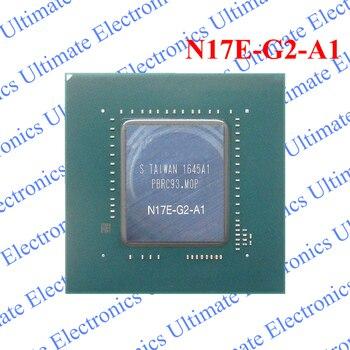 ELECYINGFO Refurbished N17E-G2-A1 N17E G2 A1 BGA chip tested 100% work and good quality