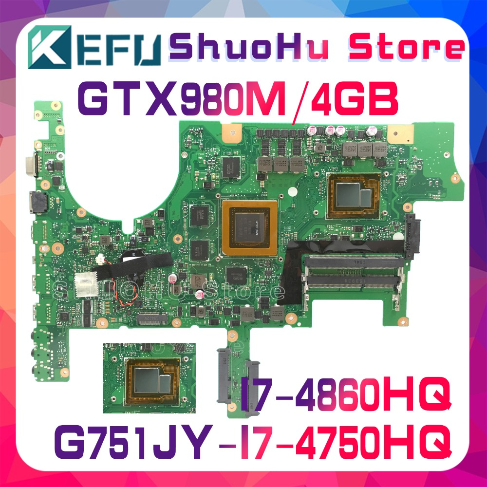KEFU G751J Pour ASUS G751JT G751JY G751JL I7-4860HQ/I7-4750HQ GTX980M mère d'ordinateur portable testé 100% travail carte mère d'origine