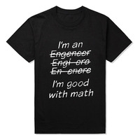 New I M An Engineer I M Good At Math Funny Engeneer Physics Graduate T Shirt