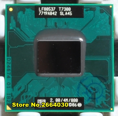 T7300 CPU 4M Socket 479 Cache/2.0GHz/800/Dual-Core processor support 965