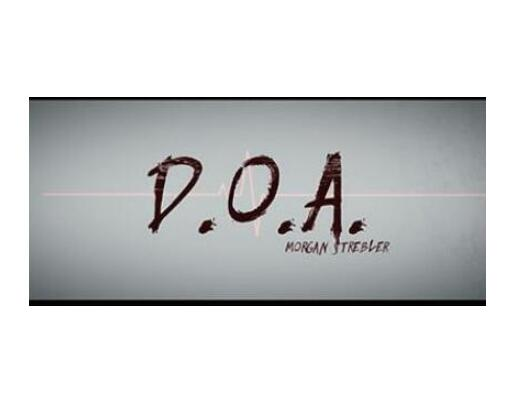 D.O.A. By Morgan Strebler And SansMinds - Magic Tricks