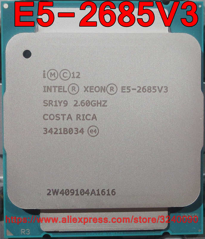 Intel Xeon CPU E5 V3 E5-2685V3 QS 2.60GHz 12-Cores 30M LGA2011-3 E5-2685 V3 processor E5 2685V3 free shipping E5 2685 V3 2680V3