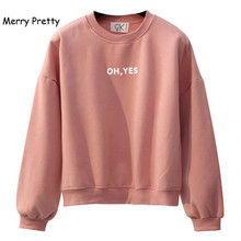 Фотография MERRY PRETTY Autumn Women Sweatshirt Oh Yes Plus Velvet Warm Winter Letter Printed Hoodies Girls Korean Chic Harajuku Pullovers