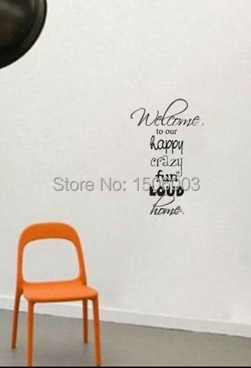 Welcome To Our Happy Crazy Fun Loud Home Decoration Wall Art Decals Quote Living Room Wall