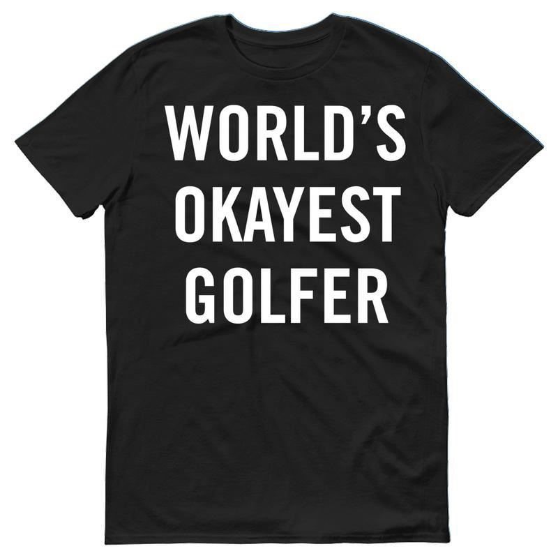 Newest Funny Worlds Okayest Golfer Golfing Sporter PGA Open Funny Mens T-Shirt Summer Casual Clothing
