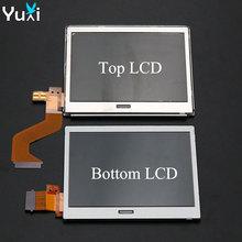 YuXi Marke Neue Top Oberen Bottom Nieder LCD Display Bildschirm Ersatz für Nintendo DS Lite Für DSL Für NDSL