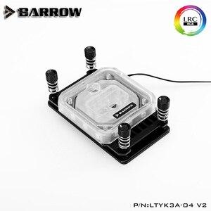 Image 3 - Barrow LTYK3A 04 V2, Voor Ryzenamd/AM4/AM3 Cpu Water Blokken, lrc Rgb V2 Acryl Microcutting Microwaterway Waterkoeling Blok