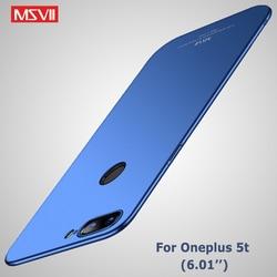 One plus 5 T Case Cover Msvii Silm Scrub Coque For Oneplus 5 T Case Oneplus5 T Hard PC Back Cover For  Oneplus 5T Phone Cases