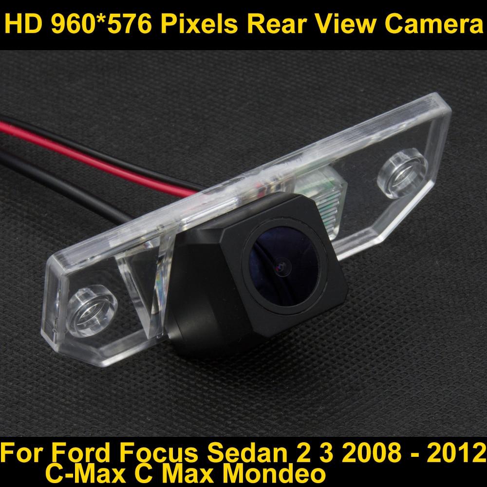 PAL HD 960*576 Pixels De Voiture Parking vue Arrière Caméra pour Ford Focus berline 2 3 2008 2009 2010 2011 2012 C-Max C Max Mondeo voiture