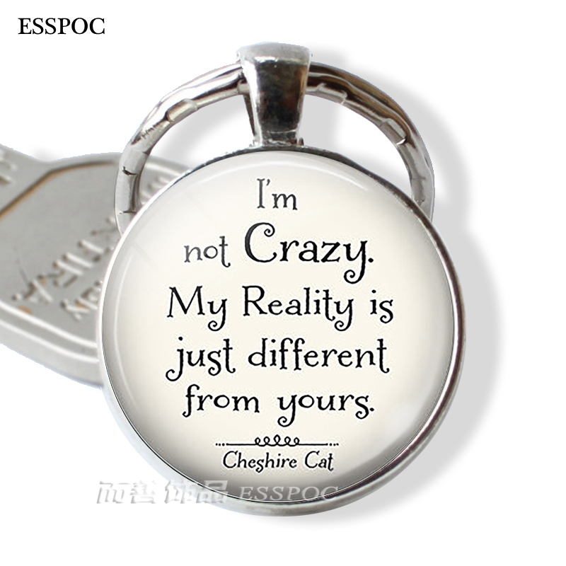 I'm Not Crazy  Fashion Quote Alice In Wonderland Pendant Key Chain Rings Holder Men Jewelry Glass Cabochon Keychain