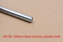 3D printer rod shaft WCS 8mm linear shaft length 150mm chrome plated linear guide rail round rod shaft 1pcs(China (Mainland))