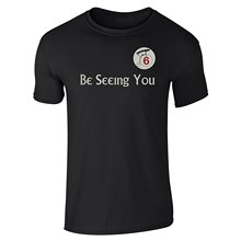 Custom Fit Graphic Tees Be Seeing You Number 6 Cult TV Show Short Sleeve T Shirt
