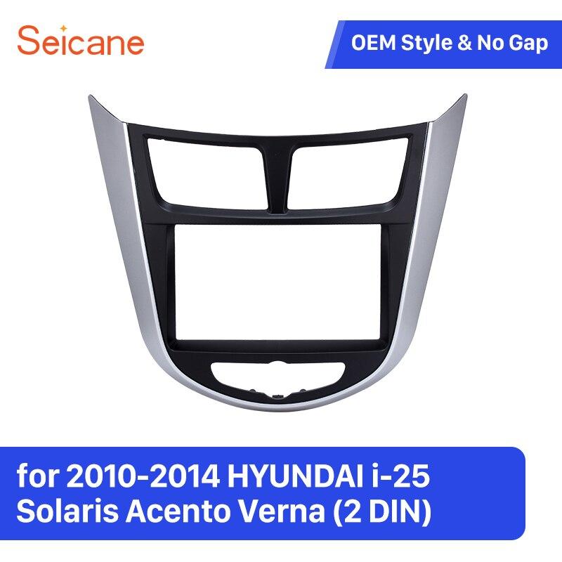 Seicane Doppel Din Auto Rahmen in Dash für 2010 2014 HYUNDAI i 25 Solaris Acento Verna Fascia Panel Trim Lünette kit in Dash-in Faszien aus Kraftfahrzeuge und Motorräder bei title=