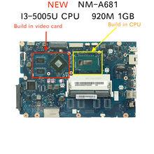 Бесплатная доставка Новый 5B20K25385 для lenovo 100-15IBD CG410/CG510 NM-A681 Материнская плата ноутбука с SR27G I3-5005U cpu 920 M 1 GB GPU