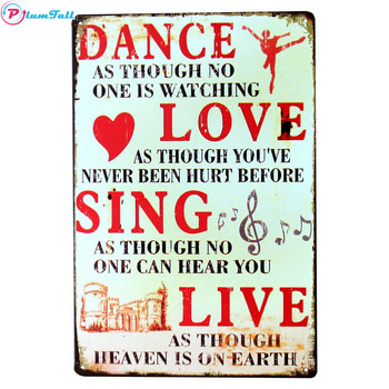 Dance Love Sing Live Retro Metal Signs Poster Vintage Quote Tin Sign Home Decor Pub Bar Cafe Wall Art Sticker Metal Plaque signs