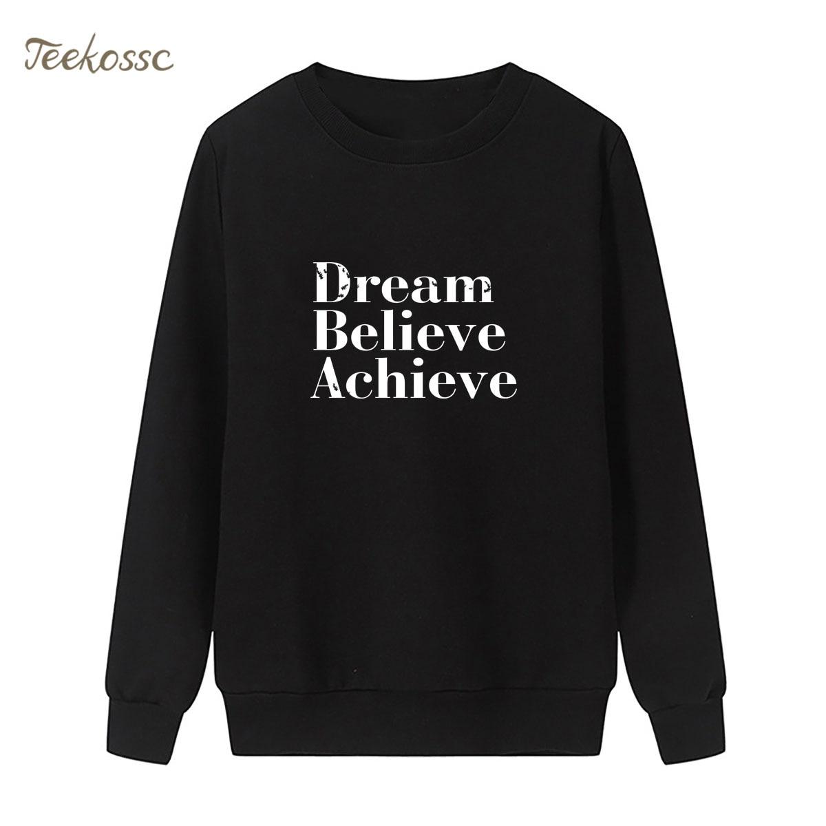 Dream Believe Achieve Sweatshirt Inspirational Print Hoodie 2018 Winter Autumn Women Lasdies Pullover Loose Fleece Streetwear