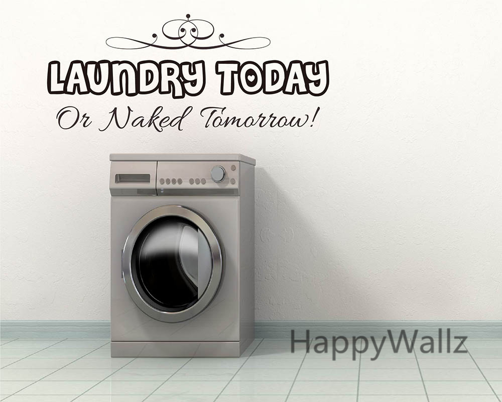 Aliexpress buy laundry today or naked tomorrow quote wall aliexpress buy laundry today or naked tomorrow quote wall sticker diy family home wall quote vinyl wall art decal laundry room lettering q140 from amipublicfo Image collections