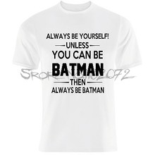 862c0dd14 t-shirts men tshirt 'BE BATMAN' funny parody life quote Marvel super hero T- Shirt 3d t-shirt homme pattern t