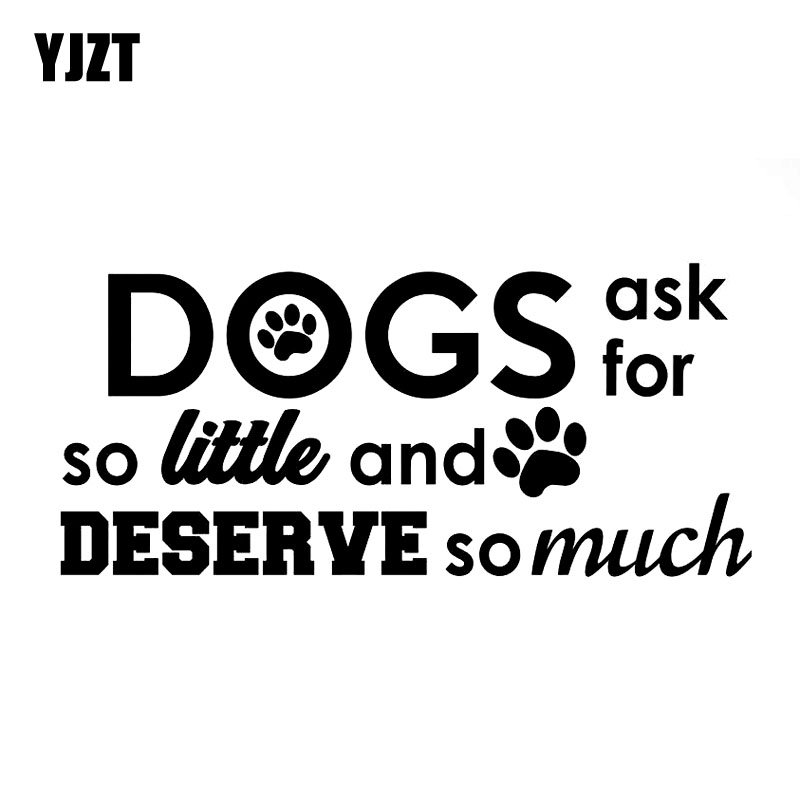 YJZT 14CM*6.4C MDOGS ASK FOR SO LITTLE AND DESERYE SO MUCH Sweet Dog Footprints Vinyl Car Sticker Decals Black/Silver C10-00355
