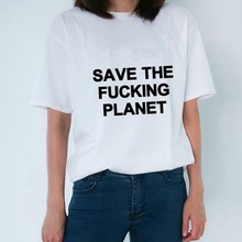 Save The F**king Planet T-Shirt Women Vintage Fashion Tumblr Fashion Grunge Style Graphic Tee Hipters 90s Shirt