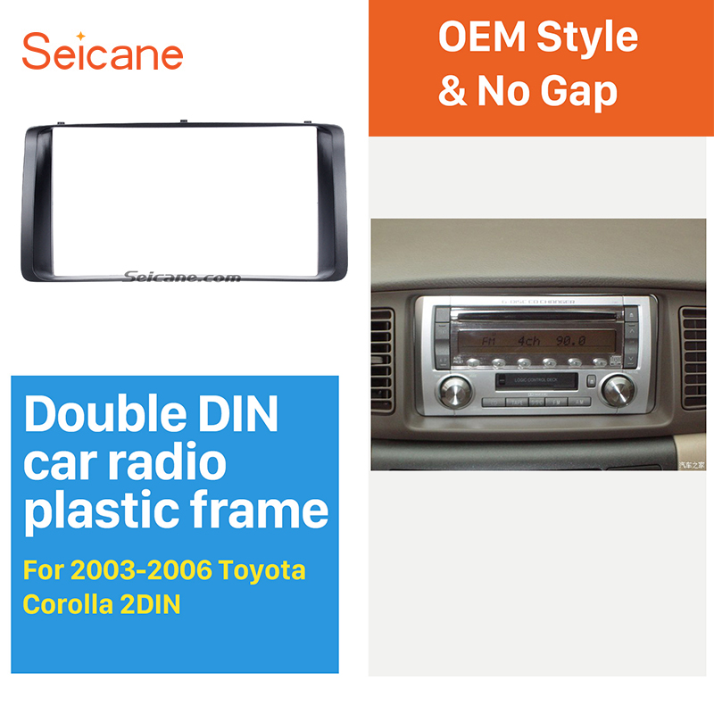 Seicane Classic Double Din Car Radio Fascia Stereo Dash Trim Kit for 2003-2006 Toyota Corolla CD Trim Bezel Audio frame seicane exquisite 202 102 double din car radio fascia for 2009 2013 toyota avensis dvd frame in dash mount kit trim bezel