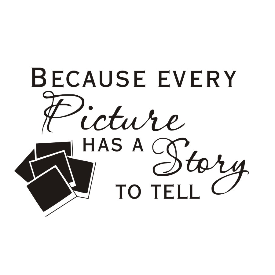 Because Every Picture Has A Story To Tell Wall Stickers Bedroom